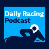 Friday's Racing Podcast: 12th July