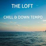 LOFT chill & down tempo