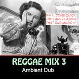 REGGAE - Ambient Dub - Reggae Mix 3