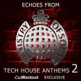 Echos from Ministry of Sound - [Tech House Anthems 2]