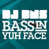 DJ DNS - Bass in Yuh Face Mix