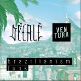 Brazilianism Vol. III feat. Ventura
