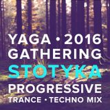 Yaga gathering 2016 — Stotyka mix