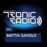 Tronic Podcast 351 with Mattia Saviolo