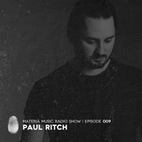 MATERIA Music Radio Show 009 with Paul Ritch