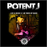 Potent J - Live & Inside V.1 @ Tuned UP Radio