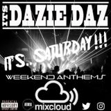 Saturday's #WeekendAnthems Mixed By @ItsDazieDaz
