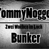 TommyNogger - Bunker (Zwei Wochen im Loch)