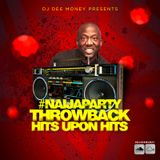 #NaijaParty - Throwback Hits Upon Hits