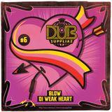 Blow Di Weak Heart #6
