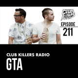 Club Killers Radio #211 - GTA