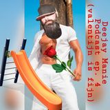 Deejay Manie podcast aflevering vier (Valentijn is fijn)