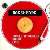 [EP72] Jungle'n'Wobbles Radio Dj Guest: BASSHEADS