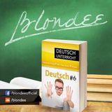 Blondee Deutsch Unterricht 6