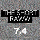 The Short Raww 7.4