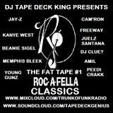 DJ Tape Deck King Presents The Fat Tape #1: Roc-A-Fella Classics