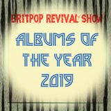 Britpop Revival Show #309a 2019 Albums Of The Year