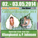 Colditzer Birkenfest 03.05.2014 - LIVECUT (KlangKunst vs. P. Johnsen)