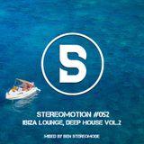 Ibiza Lounge, Deep House Set 2018 Vol. 2 - Stereomotion 052