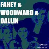 Fahey & Woodward & Dallin (a DjM's remixes set)