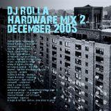 DJ Rolla - Hardware Mix 2 - December 2005
