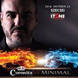 2016.10.22. - Coronita vs. Minimal - Stone 6th Club, Esztergom - Saturday