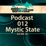 Addictive Behaviour Podcast 012 with MYSTIC STATE
