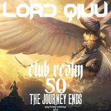 Lord Qiuu - Club Realm 50 - The Journey Ends