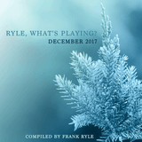 Ryle, What's Playing? (December 2017)