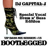 DJ CAPITAL J - BOOTLEGGED [VIP BASS MIX #15]