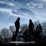 Piemont - Moonless Air Podcast #04