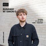 Runaway W/ Simon G: 21-05-17