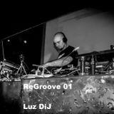 ReGroove 01 - LuzDiJ
