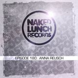 Naked Lunch PODCAST #180 - ANNA REUSCH