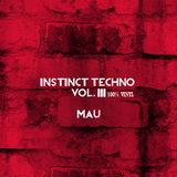 Mau - Instinct Techno Vol. 3