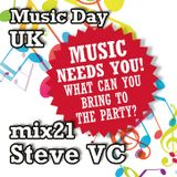 Music Day UK - mix series 21 - Steve VC