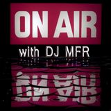 On Air With DJ MFR January 2015 Mix Show With Special Guest Joe Silva