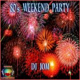 80's Weekend Party Mix