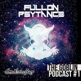 THE GOBLIN - Monthly Mixes - FullOn Psytrance #1 - May17