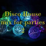 Disco House mix for parties 2