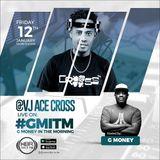 VJ ACE CROSS ON #GMITM (G MONEY IN THE MORNING) ON HOMEBOYZ RADIO