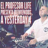 EL PROFESOR LIFE presenta; BIENVENIDOS A YESTERDAY 4