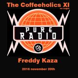 Podcast Coffeeholics XI - Pure Radio by Freddy Kaza (Sunday Nov 20 2016) 50 MINUTES