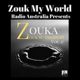 Zouka - Zouk With Drops III - Volume 17 - Album Mixtape for Zouk My World Radio Australia