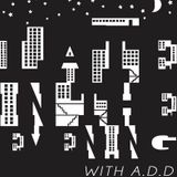 Late in the Evening with A.D.D.