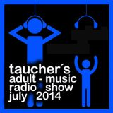 taucher´s  adult-music radio show july 2014 live from the club offenburg part 2