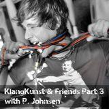 KlangKunst & Friends Part 2 - (P. Johnsen & KlangKunst)