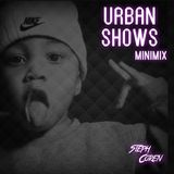 Minimix Urban Shows 02 (mixed by Steph Coren) (APRIL 2018) #Podcast