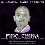 FIne China Remixed & Accidentally Dropped on the Floor (Mixed by @DJKameronBlaze)
