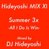 秀吉MIX XⅠ 『Summer 3x -All I Do Is Win-』